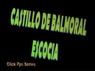 CASTILLO DE BALMORAL ESCOCIA
