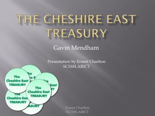 The Cheshire East Treasury