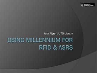 USING MILLENNIUM FOR RFID & ASRS