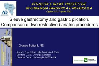 Sleeve gastrectomy and gastric plication.  Comparison of two restrictive bariatric procedures