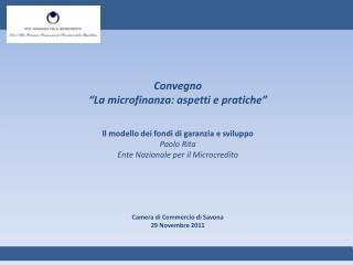 """Convegno """"La microfinanza: aspetti e pratiche"""" Il modello dei fondi di garanzia e sviluppo"""