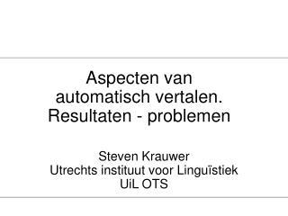 Aspecten van automatisch vertalen.  Resultaten - problemen