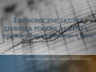 Ekonomiczne skutki zjawiska pogoni za rentą  –  przykłady z życia gospodarczego w Polsce