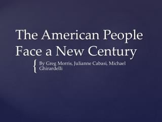 The American People Face a New Century