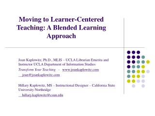 Moving to Learner-Centered Teaching: A Blended Learning Approach