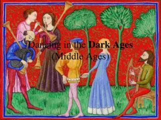 Dancing in the  Dark Ages (Middle Ages)