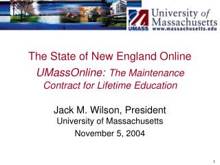 The State of New England Online UMassOnline: The Maintenance Contract for Lifetime Education