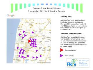 Stichting Flore Stichting Flore biedt 8000 leerlingen kwalitatief hoogstaand onderwijs.