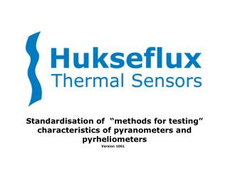 "Standardisation of  ""methods for testing"" characteristics of pyranometers and pyrheliometers"