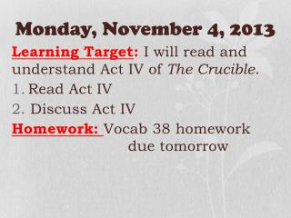 Monday ,  November 4,  2013