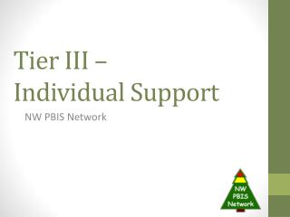 Tier III –  Individual Support