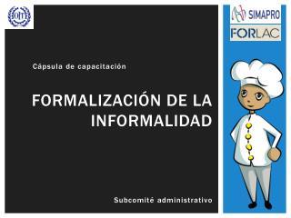 Formalización de la informalidad