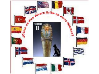 ¿Cómo se dice Alvaro Uribe en otros idiomas?