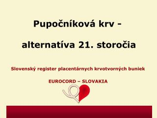 Pupočníková krv -  alternatíva 21. storočia