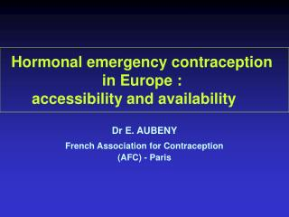 H ormonal  e mergency contraception     in Europe : accessibility and availability