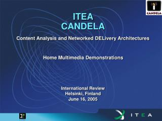 ITEA  CANDELA Content Analysis and Networked DELivery Architectures