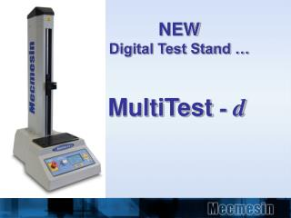 NEW Digital Test Stand …