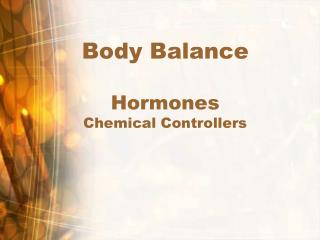 Body Balance Hormones Chemical Controllers