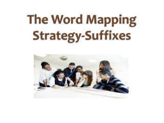 The  Word Mapping Strategy-Suffixes