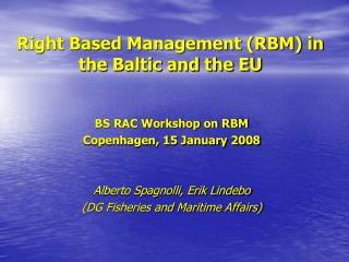 Right Based Management (RBM) in the Baltic and the EU