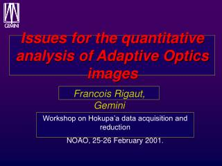 Issues for the quantitative analysis of Adaptive Optics images