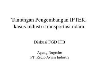 Tantangan Pengembangan IPTEK, kasus industri transportasi udara