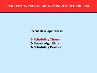 CURRENT TRENDS IN DETERMINISTIC SCHEDULING
