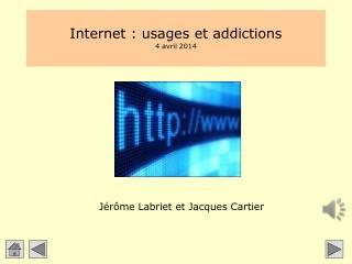 Internet : usages et addictions 4 avril 2014
