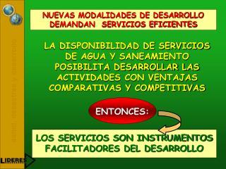NUEVAS MODALIDADES DE DESARROLLO DEMANDAN  SERVICIOS EFICIENTES