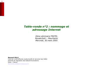 Table-ronde n�2 : nommage et  adressage Internet