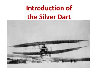 Introduction of  the Silver Dart