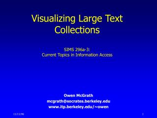 Visualizing Large Text Collections SIMS 296a-3: Current Topics in Information Access