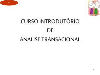 CURSO INTRODUTÓRIO DE ANALISE TRANSACIONAL