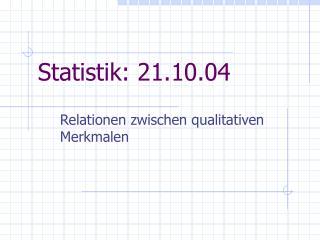 Statistik: 21.10.04