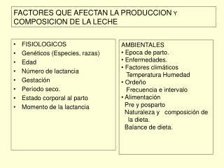 FACTORES QUE AFECTAN LA PRODUCCION  Y  COMPOSICION DE LA LECHE