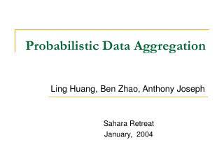 Probabilistic Data Aggregation
