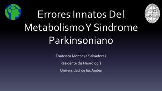 Errores Innatos Del Metabolismo Y  Sindrome  Parkinsoniano