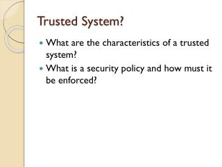 Trusted System?