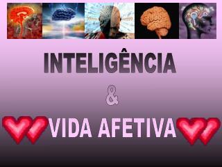 INTELIGÊNCIA  & VIDA AFETIVA