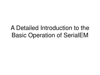 A Detailed Introduction to the Basic Operation of SerialEM