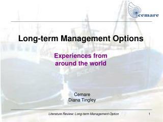 Long-term Management Options