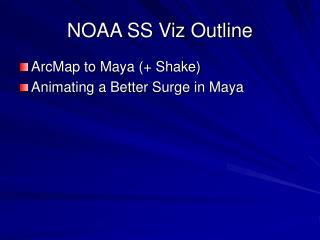 NOAA SS Viz Outline