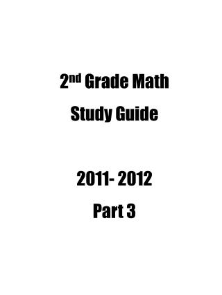 2 nd  Grade Math Study Guide 2011- 2012 Part 3