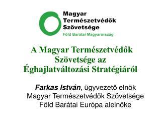 A Magyar Természetvédők Szövetsége az  Éghajlatváltozási Stratégiáról