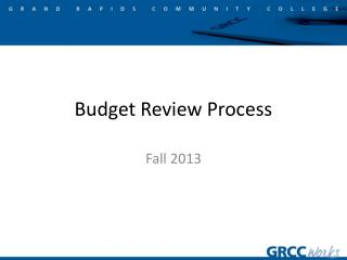 Budget Review Process