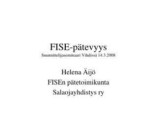 FISE-pätevyys Suunnittelijaseminaari Vihdissä 14.3.2008