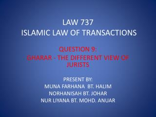 LAW 737   ISLAMIC LAW OF TRANSACTIONS