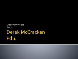 Derek McCracken Pd 1