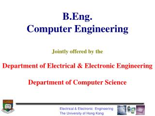 B.Eng. Computer Engineering Jointly offered by the