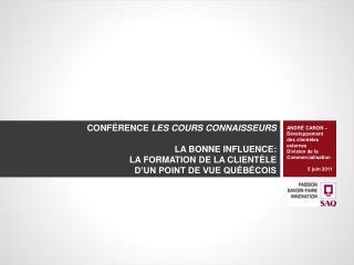 ANDRÉ CARON –  Développement des clientèles externes Division de la Commercialisation 5 juin 2011